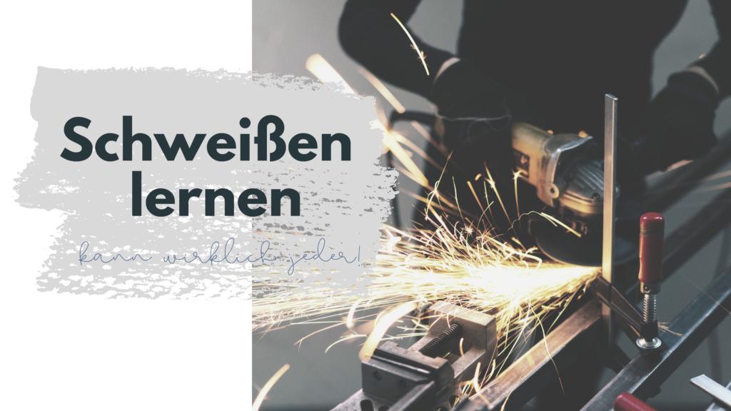 Schweissen lernen 2 1024x576 - DIY WORKSHOPS